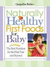 Naturally Healthy First Foods for Baby PDF