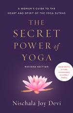 The Secret Power of Yoga, Revised Edition