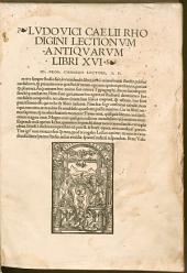 Lodovici Caelii Lectionvm Antiqvarvm Libri XVI