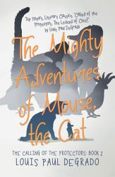 The Mighty Adventures Of Mouse The Cat Book PDF