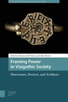 Framing Power in Visigothic Society PDF
