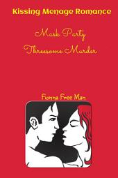 Kissing Menage Romance: Mask Party Threesome Murder