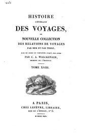 Histoire générale des Voyages, ou nouvelle collection des relations de voyager par mer et par terre, mise en ordre et complétée jusqu'à nos jours: Volume 18