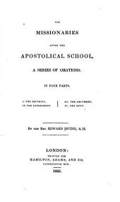 For missionaries after the Apostolical school: a series of orations : in four parts