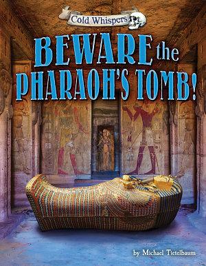 Beware the Pharaoh   s Tomb