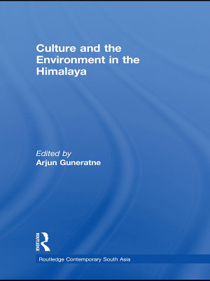 Culture and the Environment in the Himalaya PDF