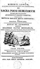 De Sacra poesi Hebraeorum praelectiones academicae Oxonii habitae. Subjicitur metricae harianae brevis confutatio et oratio crewiana