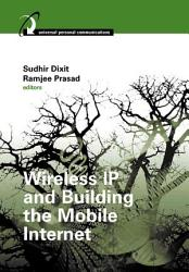 Wireless Ip And Building The Mobile Internet Book PDF