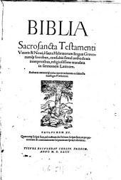 Biblia Sacrosancta Testamenti Veteris & Novi: e sacra Hebraeorum lingua Graecorumque fontibus, consultis simul orthodoxis interpretibus, religiosissime translata in sermonem Latinum