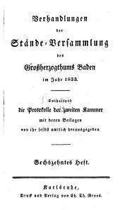 Verhandlungen der Stände-Versammlung des Großherzogtums Baden: vom Landtage .... 1833,16/18
