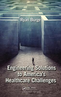 Engineering Solutions to America s Healthcare Challenges