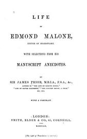 Life of Edmond Malone, editor of Shakespeare: With selections from his manuscript anecdotes