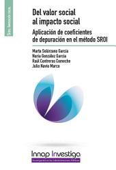 Del valor social al impacto social : Aplicación de coeficientes de depuración en el método SROI