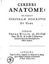 Cerebri anatome: cui accessit nervorum descriptio & usus ...
