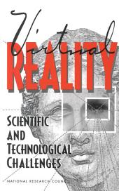 Virtual Reality: Scientific and Technological Challenges