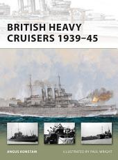 British Heavy Cruisers 1939–45