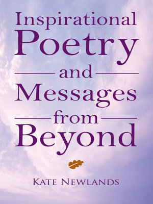 Inspirational Poetry and Messages from Beyond PDF