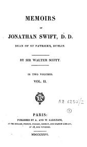 Memoirs of Jonathan Swift, D.D.: Dean of St. Patrick's, Dublin, Volume 2