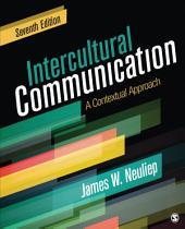 Intercultural Communication: A Contextual Approach, Edition 7