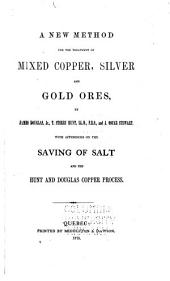 A New Method for the Treatment of Mixed Copper, Silver and Gold Ores