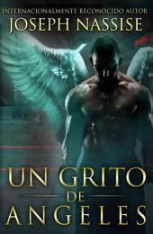UN GRITO DE ÁNGELES (Las Crónicas Templarias #2)