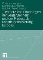 Schmerzliche Erfahrungen der Vergangenheit  und der Prozess der Konstitutionalisierung Europas PDF