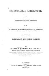 Scandinavian Literature: With Short Chronological Specimens of the Old Danish, Icelandic, Norwegian, Swedish, and a Notice of the Dalecarlian and Ferroe Dialects