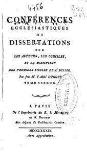 Conférences ecclesiastiques ou Dissertations sur les auteurs, les conciles, et la discipline des premiers siecles de l'Eglise: Volume2