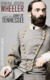 General Joseph Wheeler and the Army of Tennessee (Abridged, Annotated)