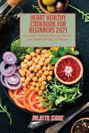 Heart Healthy Cookbook for Beginners 2021