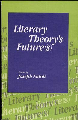 Literary Theory s Future s