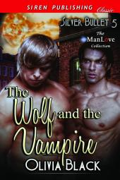 The Wolf and the Vampire [Silver Bullet 5]