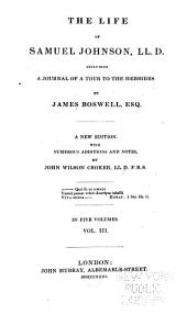 The life of Samuel Johnson, LL.D.: including A journal of a tour to the Hebrides, by James Boswell, Volume 3