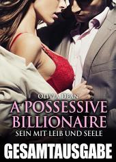 A Possessive Billionaire - Gesamtausgabe