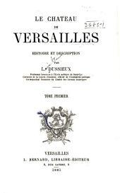 Le château de Versailles: histoire et description, Volume1