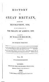 History of Great Britain: From the Revolution, 1688, to the Conclusion of the Treaty of Amiens, 1802 : in Twelve Volumes, Volume 2