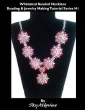 Whimsical Beaded Necklace Beading & Jewelry Making Tutorial Series I41