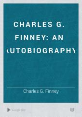 Charles G. Finney: An Autobiography