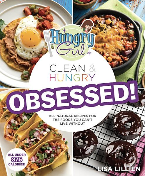 Download Hungry Girl Clean   Hungry OBSESSED  Book