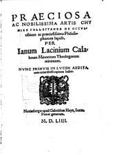 Praeciosa ... artis chymiae collectanea de occultissimo ... philosophorum lapide. Nunc primum ... aedita