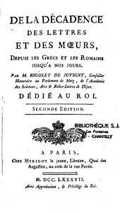 De La décadence des lettres et des moeurs, depuis les grecs et les romains jusqu'à nos jours