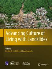 Advancing Culture of Living with Landslides: Volume 5 Landslides in Different Environments
