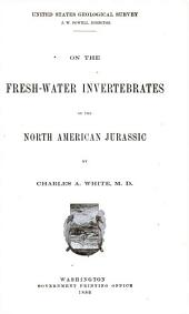 On the Fresh-water Invertebrates of the North American Jurassic