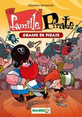 Famille Pirate Bamboo Poche T2: Graine de pirate