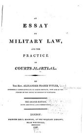 An Essay on Military Law and the Practice of Courts Martial