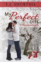 My Perfect Gift  A Christmas Novella PDF