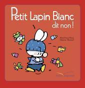 Petit Lapin Blanc dit non