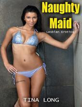 Naughty Maid (Lesbian Erotica)