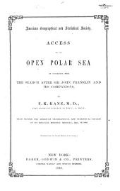 Access to an Open Polar Sea, in Connection with the Search After Sir John Franklin and His Companions