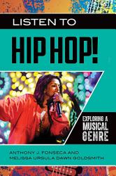 Listen to Hip Hop  Exploring a Musical Genre PDF